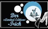Der »Limited Edition«-Trick
