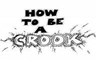 How to be a crook