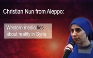 Christian Nun from Aleppo - Western media lies about reality in Syria