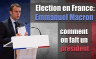 Election en France : Emmanuel Macron – comment on fait un président