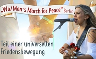 """Wo/Men´s March for Peace""  in Berlin – als Teil einer universellen Friedensbewegung"