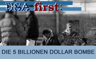 USA first: Die fünf Billionen Dollar Bombe