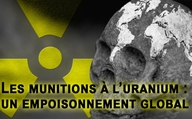Les munitions à l'uranium : un empoisonnement global ?