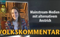 Mainstream-Medien mit alternativem Anstrich