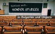 "Schluss mit ""Gender Studies"" in Bulgarien und Ungarn"