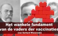 Het wankele fundament van de vaders der vaccinaties