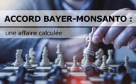 Accord Bayer-Monsanto : une affaire calculée