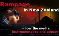 Rampage  in New Zealand – how the media instrumentalize and censor