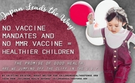 Japan Leads the Way: No Vaccine Mandates and No MMR Vaccine = Healthier Children