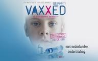 Vaxxed, de schokkende waarheid!?