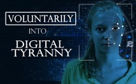Voluntarily into digital tyranny