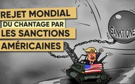 Rejet mondial du chantage par les sanctions américaines