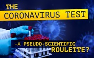 The corona virus test - a pseudo-scientific roulette?
