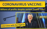 """Coronavirus Vaccine: Billions of profits despite serious health risks?"" – Interview with Del Bigtree"