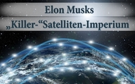 "Elon Musks ""Killer-""Satelliten-Imperium"