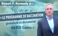 Robert F. Kennedy Jr. : « Le programme de vaccination globaliste et dictatorial de Bill Gates »