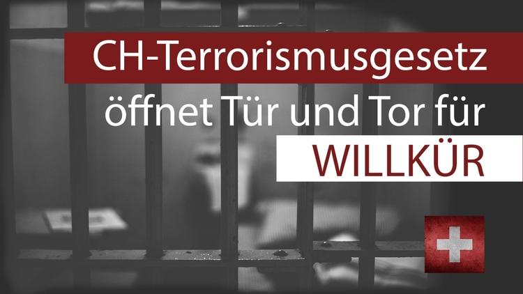 CH-Terrorismusgesetz öffnet Tür und Tor für Willkür