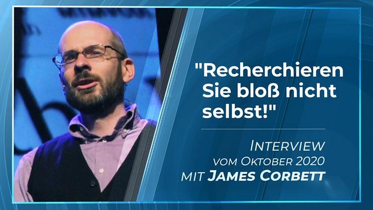 """""""Recherchieren Sie bloß nicht selbst!"""" – Interview mit James Corbett"""