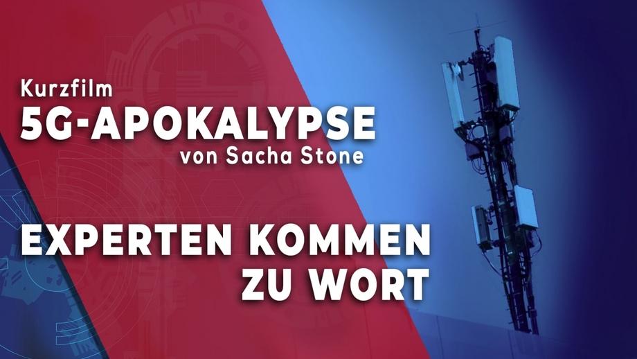 Kurzfilm: 5G-Apokalypse von Sacha Stone – Experten kommen zu Wort