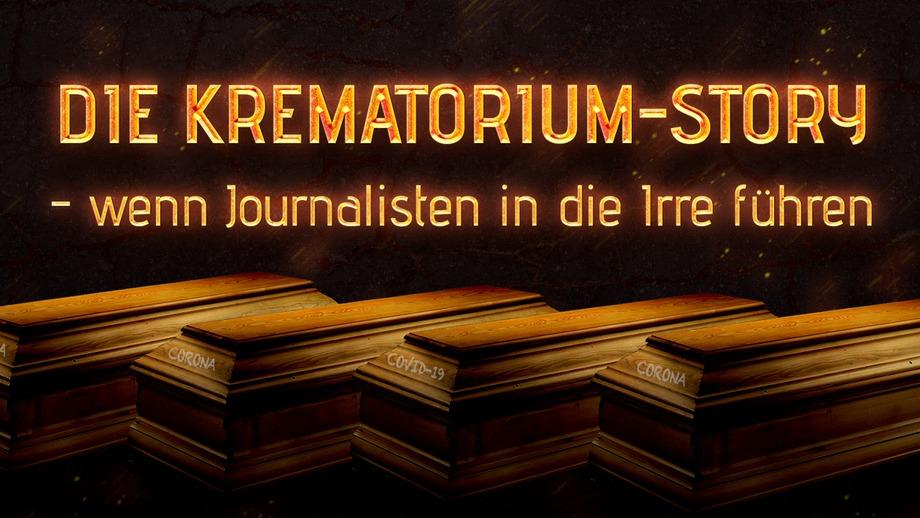Die Krematorium-Story – wenn Journalisten in die Irre führen