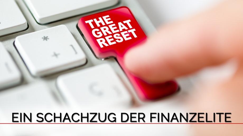 """""""The Great Reset"""" – ein Schachzug der Finanzelite"""