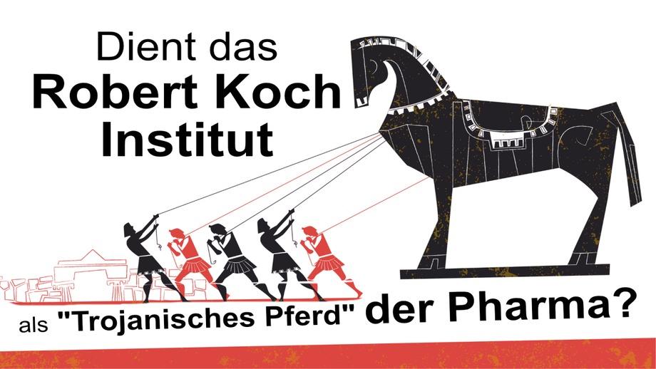 """Dient das Robert Koch-Institut als """"Trojanisches Pferd"""" der Pharma?"""