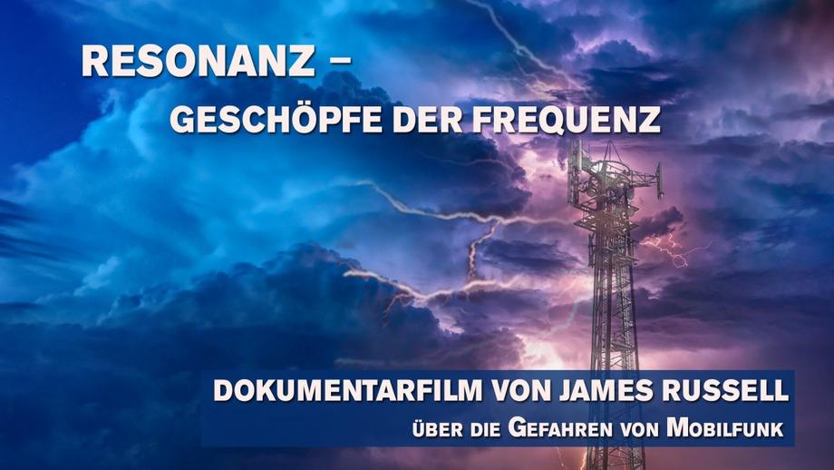 RESONANZ – Geschöpfe der Frequenz von James Russell über Gefahren der Mobilfunktechnologie