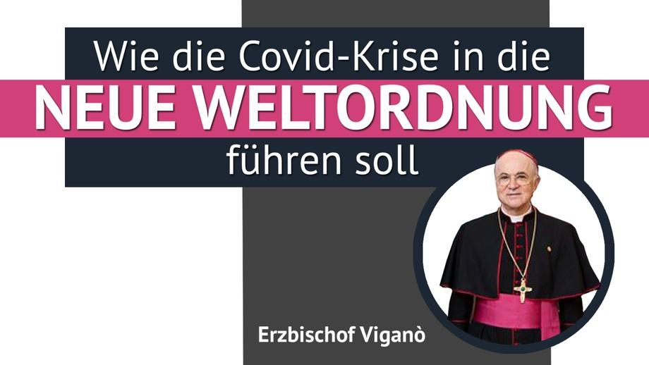 Erzbischof Viganò: Wie die Covid-Krise in die Neue Weltordnung führen soll
