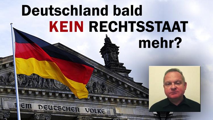 Deutschland bald kein Rechtsstaat mehr?
