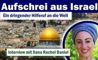 Aufschrei aus Israel – Ein dringender Hilferuf an die Welt – Interview mit Ilona Rachel Daniel