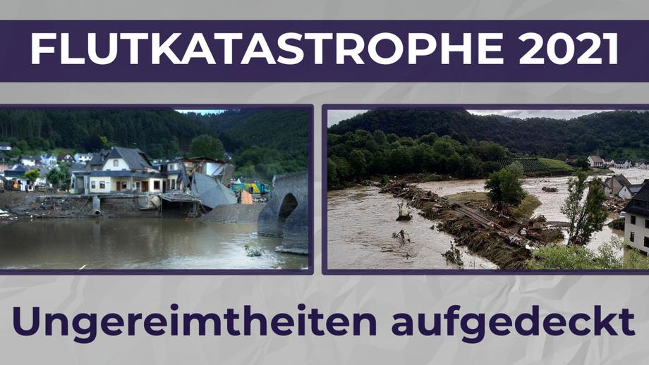 Die Ungereimtheiten der Flutkatastrophe 2021 werden aufgedeckt