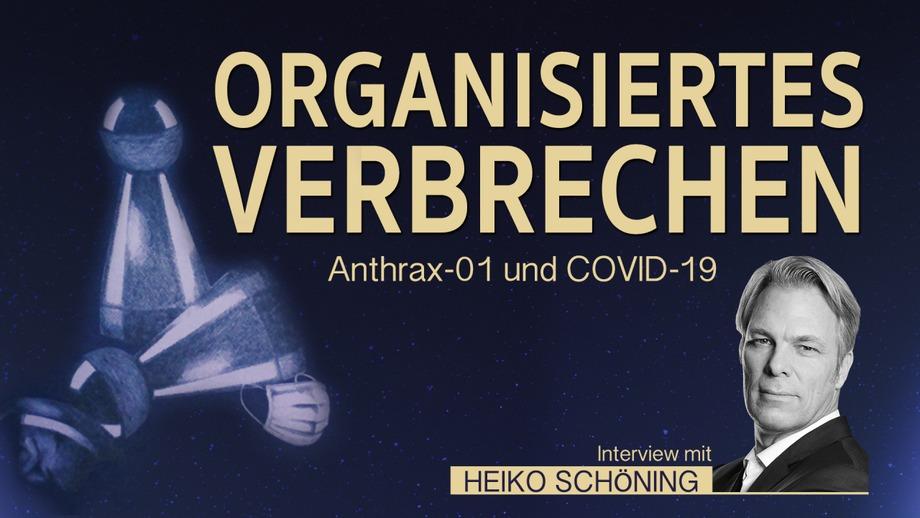 Organisiertes Verbrechen: COVID-19 und ANTHRAX-01 – Interview mit Heiko Schöning