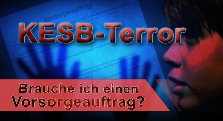 KESB-Terror | Brauche ich einen Vorsorgeauftrag?