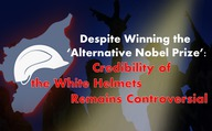 Despite Winning the 'Alternative Nobel Prize': Credibility of the White Helmets Remains Controversial