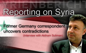 Reporting on Syria: Former Germany correspondent uncovers contradictions (Interview with Aktham Suliman)