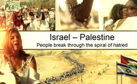 Israel/Palestine – People break through the spiral of hatred