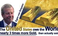 Egon von Greyerz: The United States owe the world nearly 3 times  more gold than actually exists