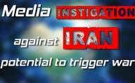 Media instigation against Iran - potential to trigger war