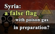 Syria: A false flag with poison gas in preparation?