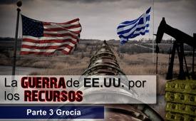 La guerra de EE.UU. por los recursos - Parte 3 Grecia