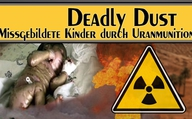 Deadly Dust – Missgebildete Kinder durch Uranmunition