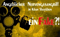 Angeblicher Nervengasangriff in Khan Shaykhun ein Fake?!