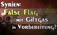 Syrien: False Flag mit Giftgas in Vorbereitung?