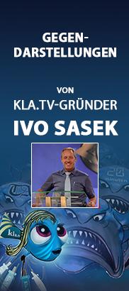Gegendarstellungen von Kla.TV-Gründer Ivo Sasek [hier klicken]